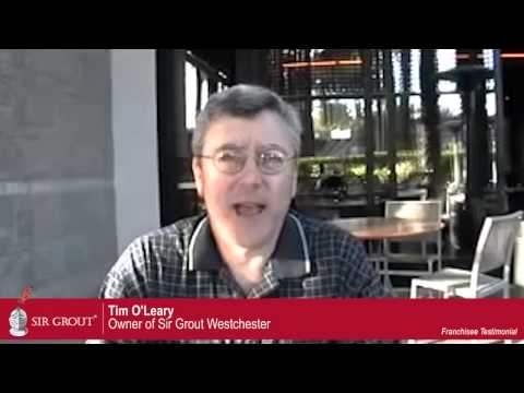 Sir Grout Franchisee Testimonial: Tim O'Leary - Westchester