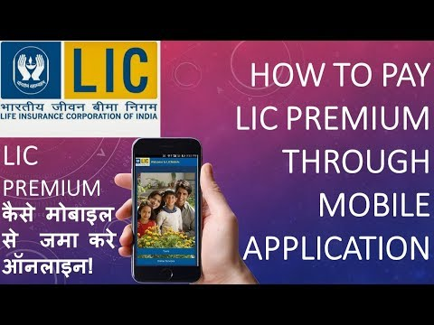 How to pay LIC premium through Mobile Application