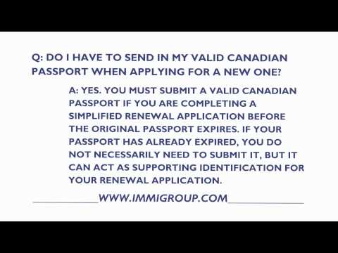 Do I Have To Send In My Valid Canadian Passport When Applying For A New One?