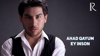 Ahad Qayum - Ey inson   Ахад Каюм - Эй инсон
