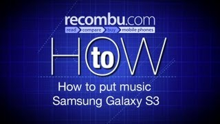 How To Put Music On The Samsung Galaxy S3
