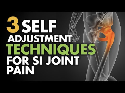 3 Self Adjustment Techniques for SI Joint Pain