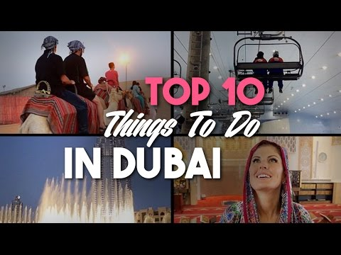 TOP 10 THINGS TO DO IN DUBAI CITY
