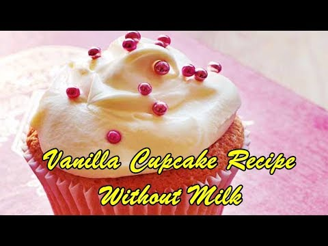 Vanilla Cupcake Recipe Without Milk