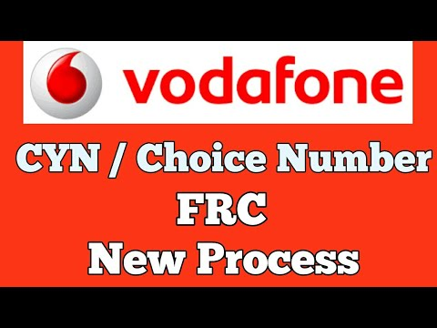 Vodafone CYN Choice Number New Process