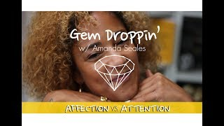 Download Gem Droppin': Attention vs Affection Video