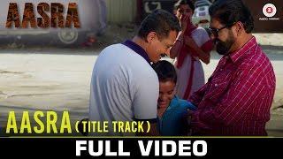 Aasra (Title Track) - Full Video | Aasra | Sadanand Shetty, Atul K & Sunil Pal | Siddharth Mahadevan