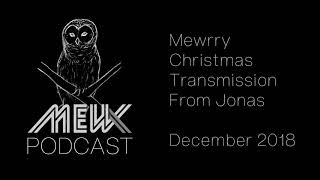 Mewrry Christmas Transmission From Jonas Bjerre - MewX Podcast Mixtape