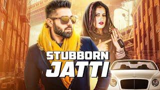 STUBBORN JATTI Video Song | Harsimran Ft Harman Boparai | Latest Punjabi Song 2019