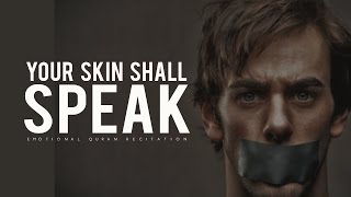 Your Skin Shall Speak - Very Emotional