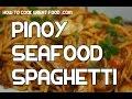 Seafood Spaghetti Recipe - Pinoy Style Tagaglog Clams Shrimp Salmon