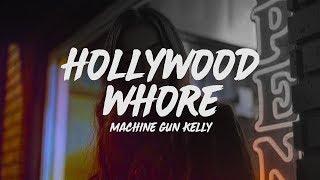 Machine Gun Kelly - Hollywood Whore (Lyrics)