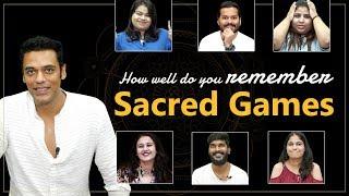 Sacred Games: HOW WELL DO YOU REMEMBER? ft. Samir Kochhar