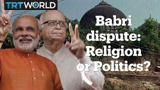 Babri Masjid dispute: Religion or politics?
