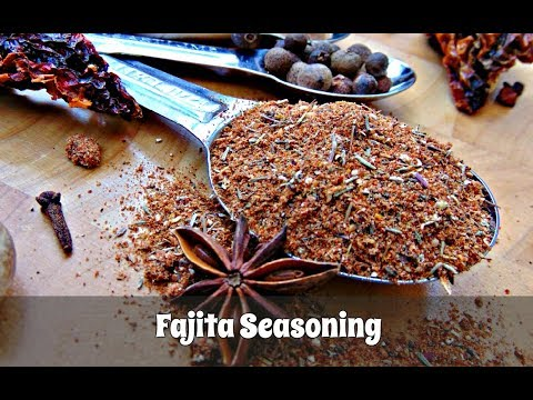 How to Make Fajita Seasoning - Fab Flavours For Your Tex-Mex Fajita Recipes | Episode 111