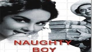 NAUGHTY BOY  - Kishore Kumar, Kalpana