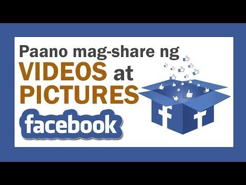 Paano mag-share ng PICTURES, VIDEOS, at iba pa s FACEBOOK