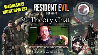 REPLAY - RESIDENT EVIL 7 | THEORY CHAT LIVE | EP06 | Good Vs Evil - Umbrella, Sheng Ya, BSAA