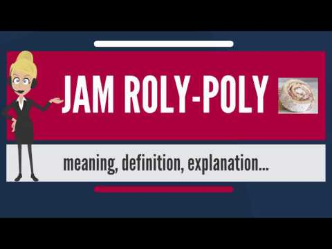 What is JAM ROLY-POLY? What does JAM ROLY-POLY mean? JAM ROLY-POLY meaning & explanation