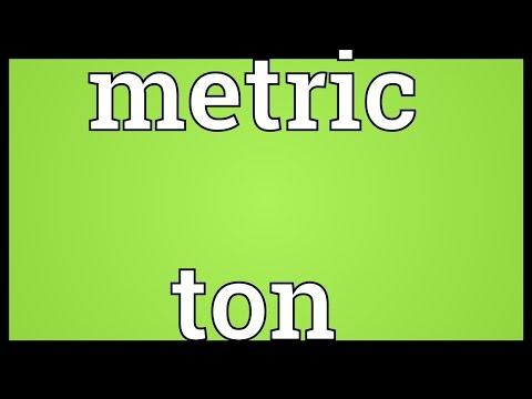 Metric ton Meaning