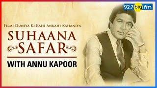 Rajesh Khanna Special | Suhaana Safar with Annu Kapoor