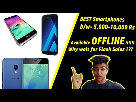 Best Phones available in the Market(Offline)???? Between 5000-10000 Rs????