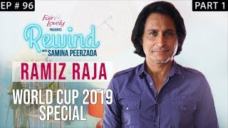 Ramiz Raja | World Cup 2019 Special | Part I | The Glorious Days Of Pakistan Cricket | Rewind