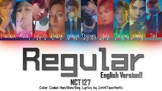 NCT 127 (엔씨티 127) - Regular (레귤러) (English Ver.) Color Coded Lyrics