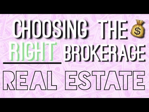 How To Choose The RIGHT Brokerage As A Real Estate Agent