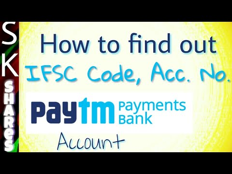 How to find out IFSC, account number of paytm payments bank
