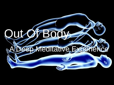 WARNING: Out of Body Experience, high state of meditation, very deep.