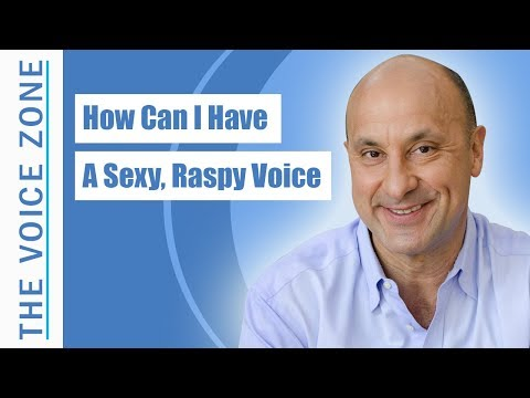 How Can I Have A Sexy, Raspy Voice