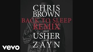 Chris Brown - Back To Sleep REMIX (Audio) ft. Usher, ZAYN