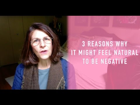 3 Reasons Why It Might Feel Natural to Be Negative