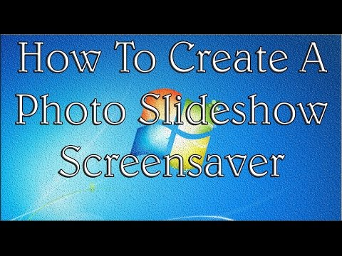 How To Create A Photo Slideshow Screensaver