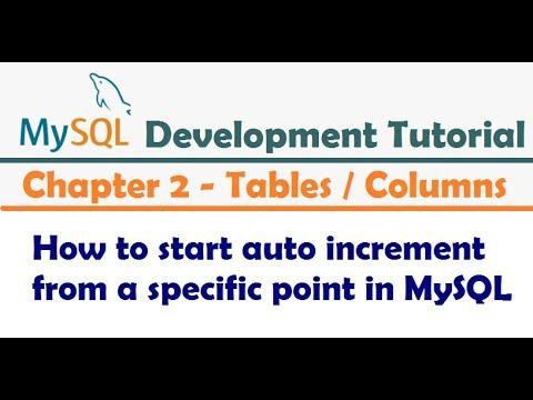 How to start auto increment from a specific point in MySQL - MySQL Developer Tutorial