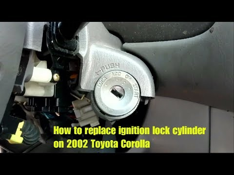 How to replace ignition lock cylinder on 2002 Toyota Corolla