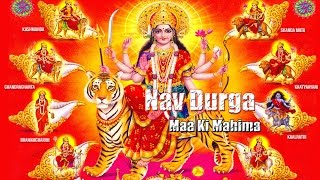 Nav Maa Durga Ki Mahima |  Spiritual & Melody Bhajan | Non Stop