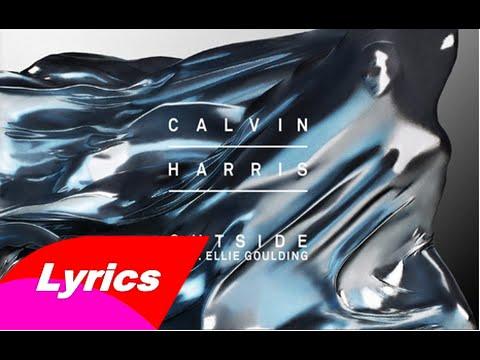 Outside  - Calvin Harris ft Ellie Goulding (Lyrics Video)