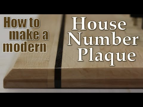 Woodworking: How to make a modern House Number Plaque