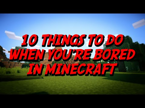 Minecraft: 10 Things to do when you're bored (Satire)