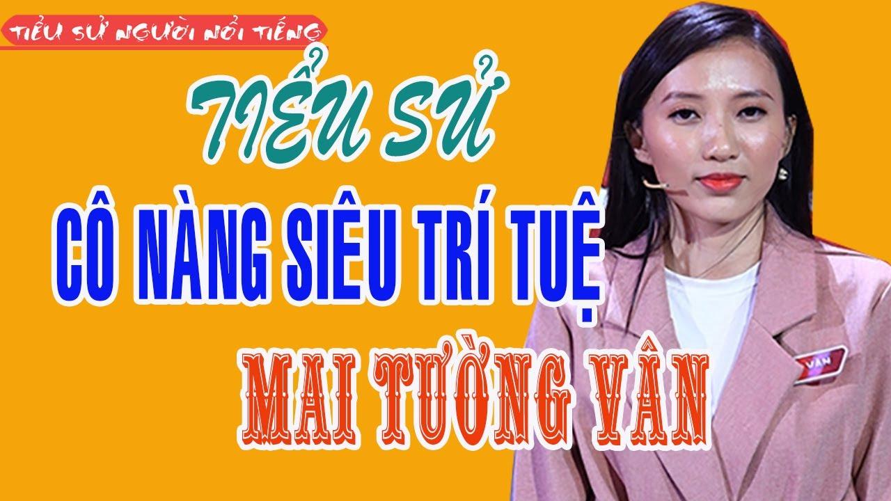 Tiểu sử MAI TƯỜNG VÂN Hot girl 'Siêu trí tuệ' làm nữ chính 'Người ấy là ai'