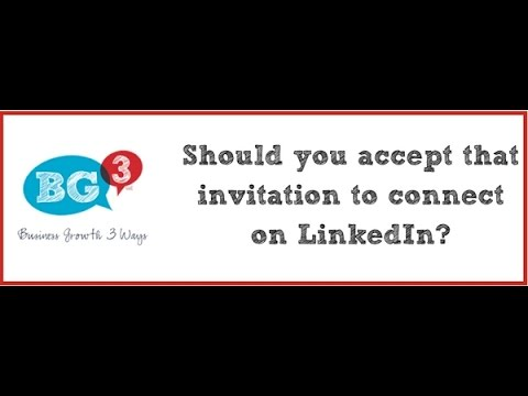 Should you accept that invitation to connect on LinkedIn?