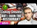 Cooking Simulator But I Ruin The Restaurant