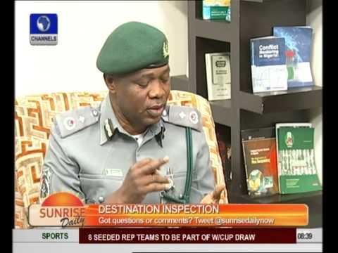 Destination Inspection Has Increased Nigeria's Revenue - Customs. Pt1