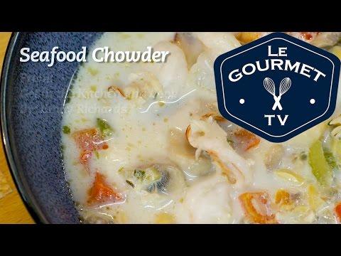 Fast Seafood Chowder Recipe - LeGourmetTV