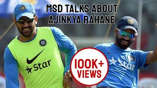 MSD impressed with Ajinkya Rahane