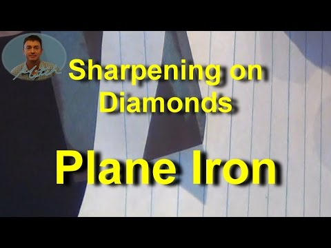 Sharpening Plane Irons on Diamond Stones