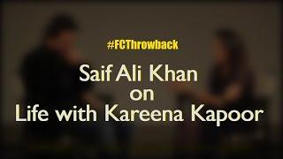 Saif Ali Khan On Life with Kareena Kapoor Khan