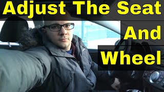 How To Adjust The Seat And Steering Wheel In A Car-Driving Lesson